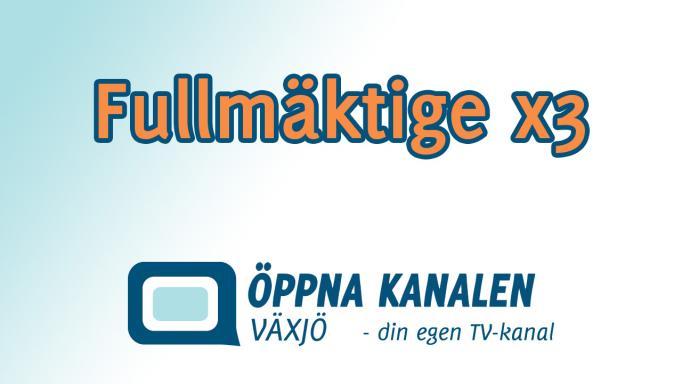 Fullmäktige Öppna Kanalen Växjö, Alvesta, Landstinget, Kronoberg, Kalmar, kommun
