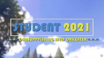 STUDENT 2021 - DANSUPPVISNING MED ORKESTER