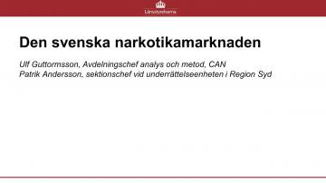 DEN SVENSKA NARKOTIKAMARKNADEN