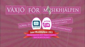 Missa inte Musikhjälpen 2017 // Växjö Campus!