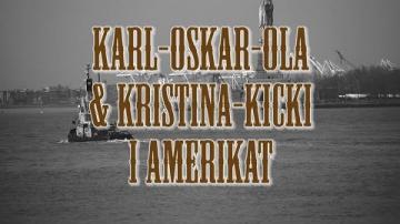 Karl-Oskar-Ola & Kristina-Kicki i Amerikat