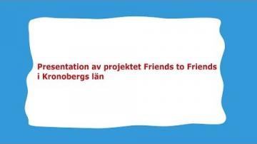 Rätt att veta! - Presentation av projektet Friends to Friends i Kronobergs län