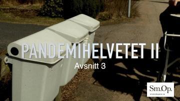 Pandemihelvetet II, avsnitt 3