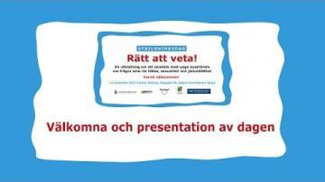 Rätt att veta! - Välkomna och presentation av dagen