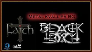 Metalkväll BG-LIVE: FAITH OCH BLACK BAY