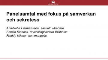 PANELSAMTAL MED FOKUS PÅ SAMVERKAN OCH SEKRETESS